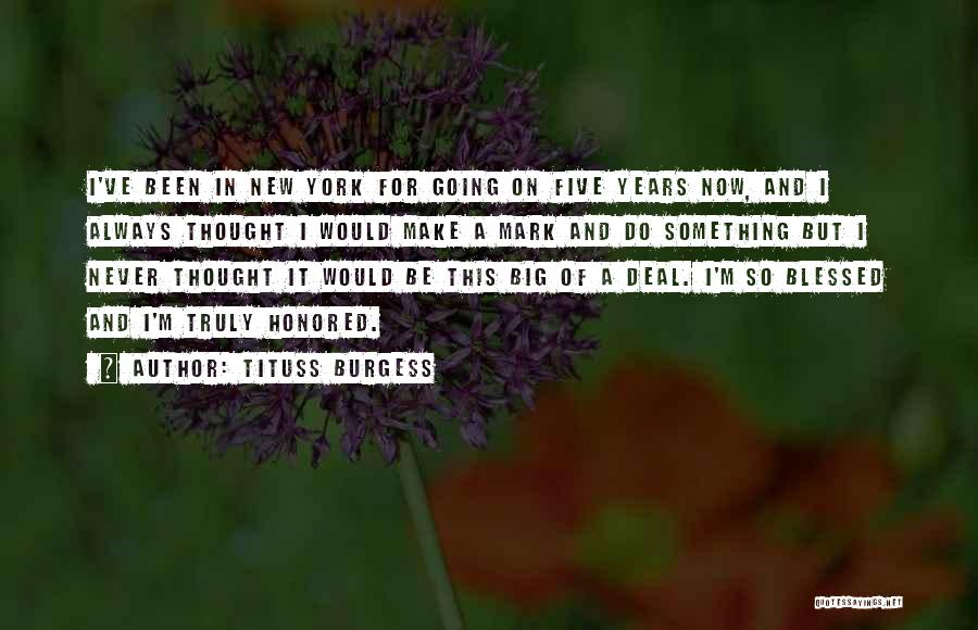You Are Truly Blessed Quotes By Tituss Burgess