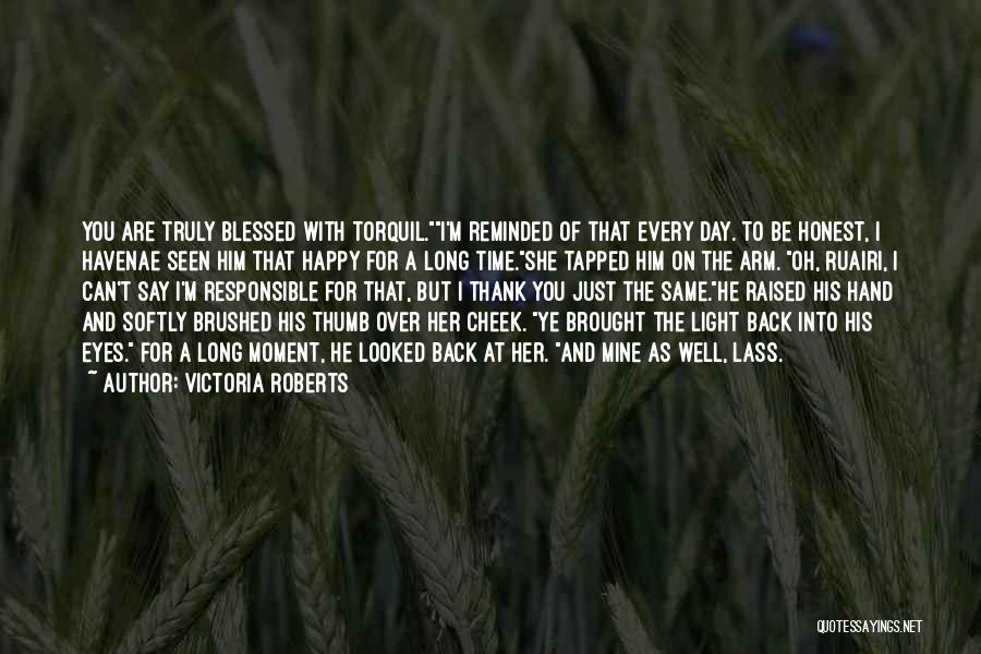 You Are Truly Blessed Quotes By Victoria Roberts