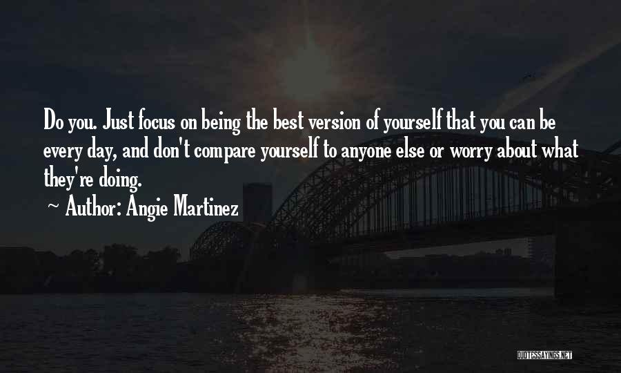 You Being The Best Quotes By Angie Martinez