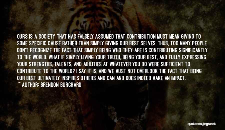 You Being The Best Quotes By Brendon Burchard