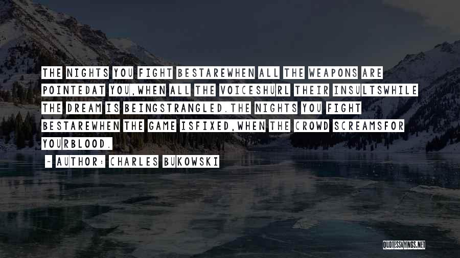 You Being The Best Quotes By Charles Bukowski