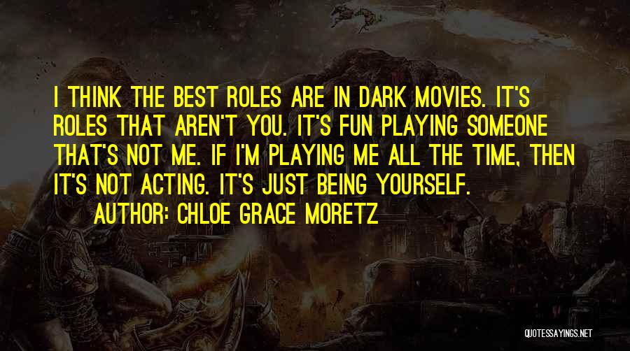 You Being The Best Quotes By Chloe Grace Moretz