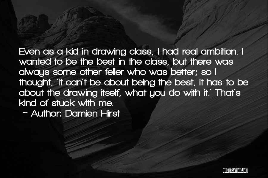 You Being The Best Quotes By Damien Hirst