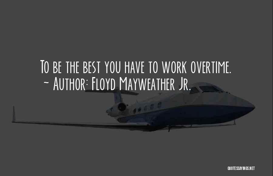 You Being The Best Quotes By Floyd Mayweather Jr.