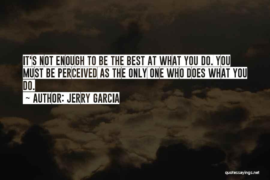 You Being The Best Quotes By Jerry Garcia