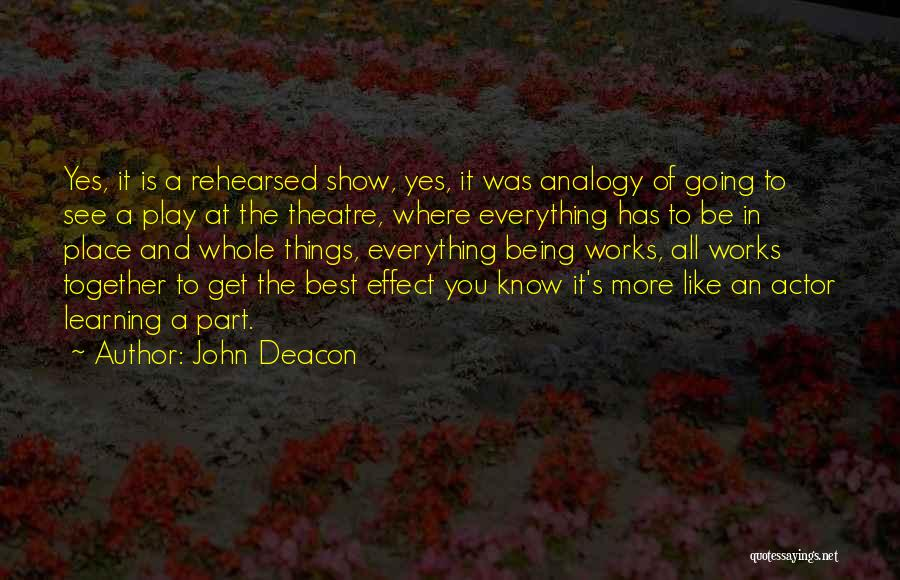 You Being The Best Quotes By John Deacon