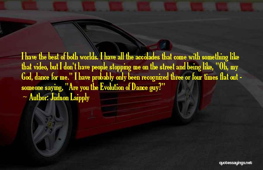You Being The Best Quotes By Judson Laipply