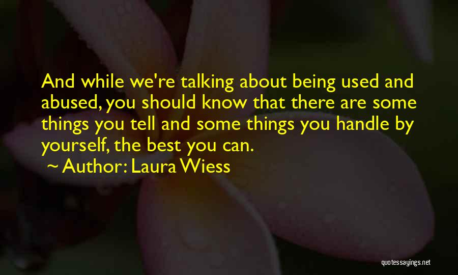 You Being The Best Quotes By Laura Wiess