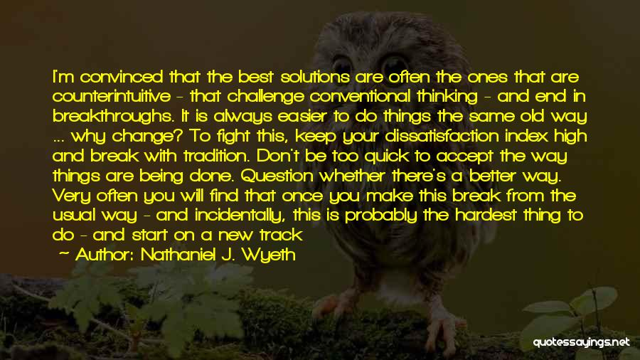 You Being The Best Quotes By Nathaniel J. Wyeth