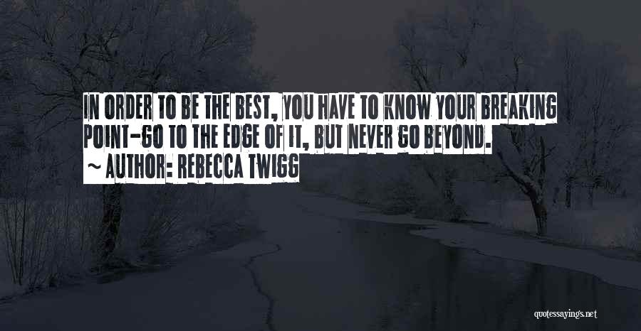 You Being The Best Quotes By Rebecca Twigg