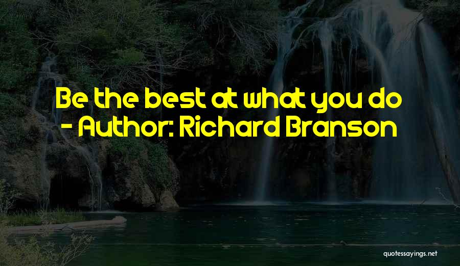 You Being The Best Quotes By Richard Branson