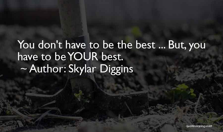 You Being The Best Quotes By Skylar Diggins