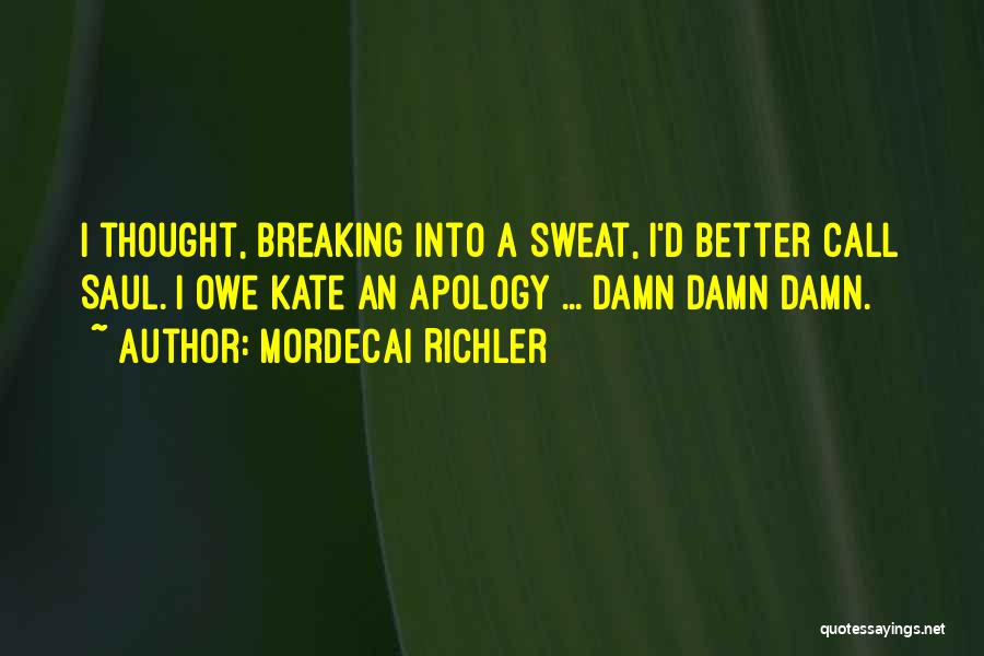 You Better Call Saul Quotes By Mordecai Richler