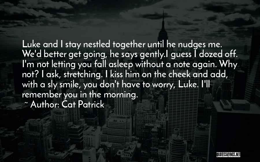 You Better Off Without Me Quotes By Cat Patrick