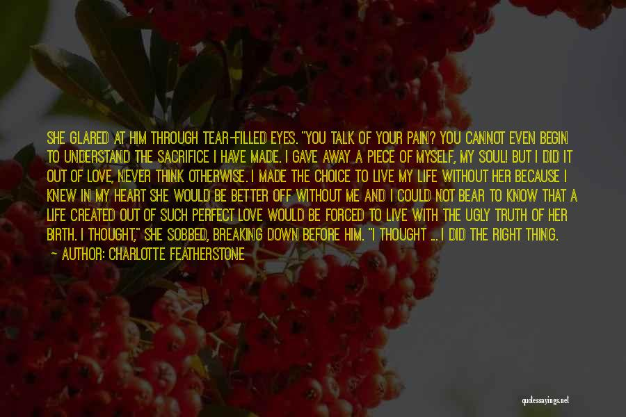 You Better Off Without Me Quotes By Charlotte Featherstone