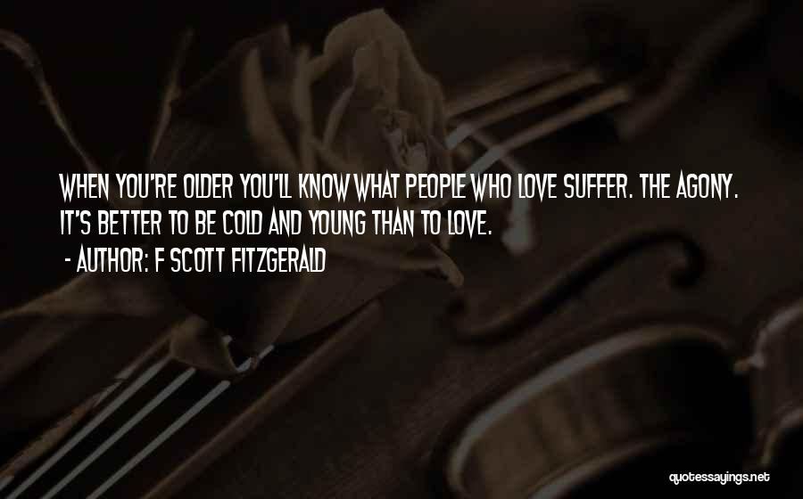 You Better Off Without Me Quotes By F Scott Fitzgerald