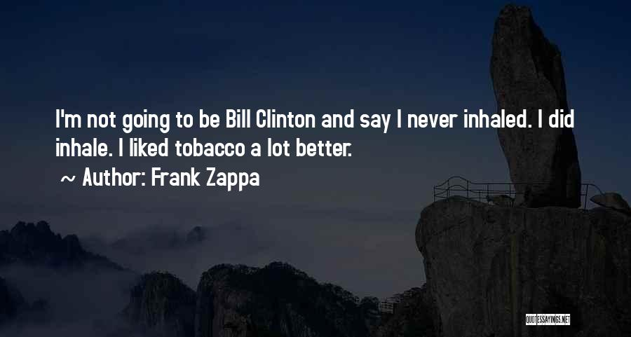 You Better Off Without Me Quotes By Frank Zappa