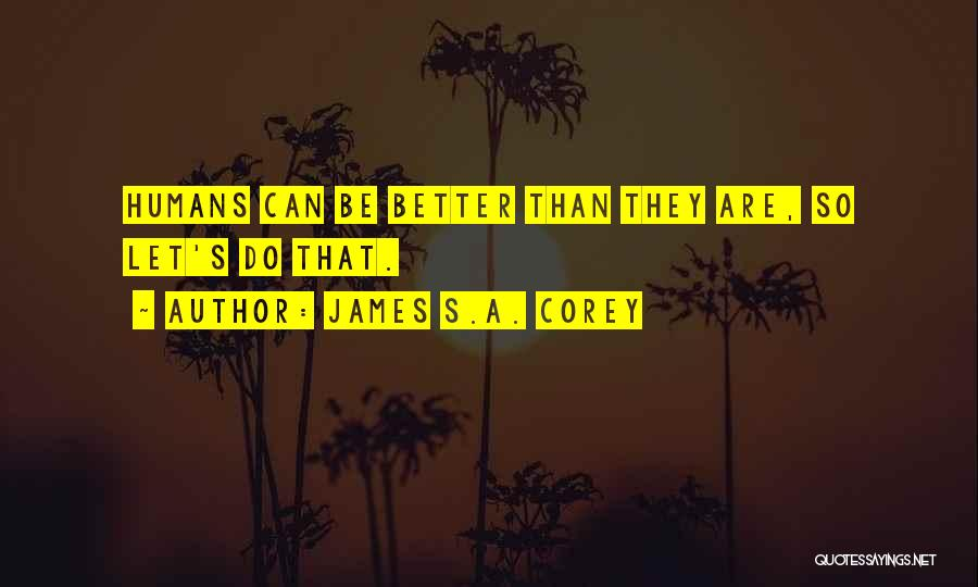You Better Off Without Me Quotes By James S.A. Corey
