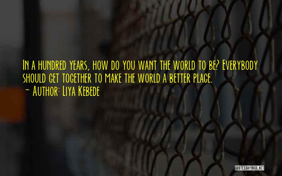 You Better Off Without Me Quotes By Liya Kebede
