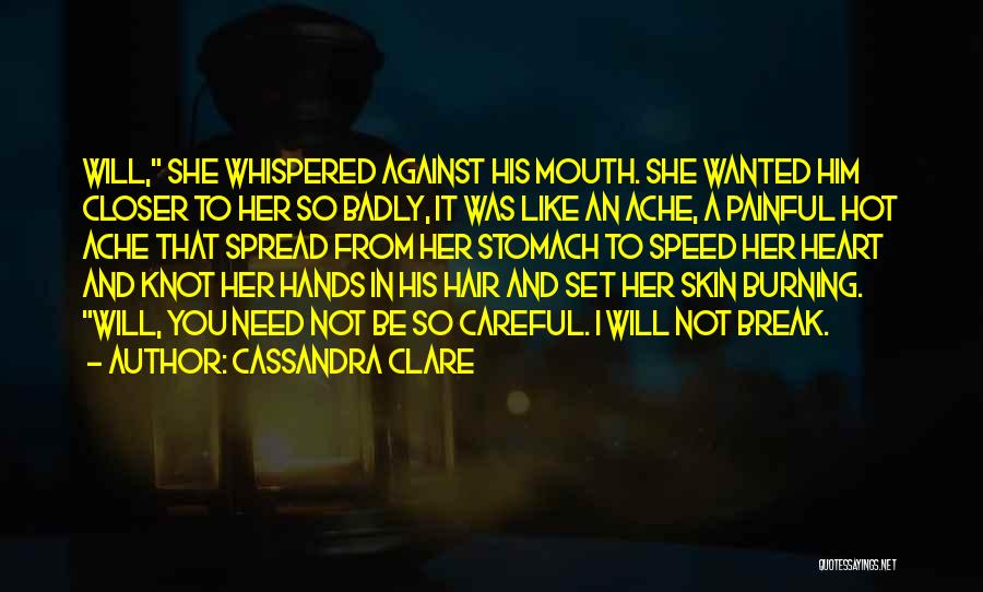 You Break Her Heart Quotes By Cassandra Clare