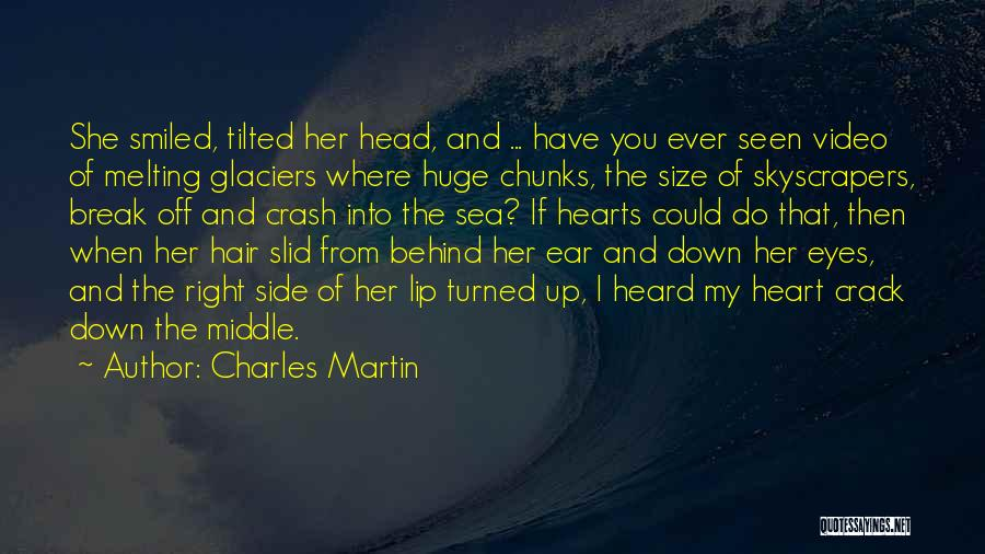 You Break Her Heart Quotes By Charles Martin