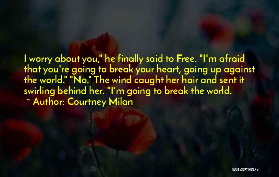 You Break Her Heart Quotes By Courtney Milan