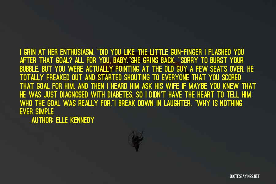 You Break Her Heart Quotes By Elle Kennedy