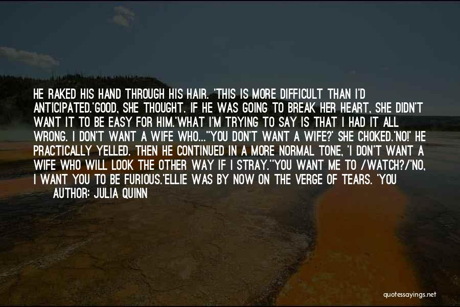 You Break Her Heart Quotes By Julia Quinn