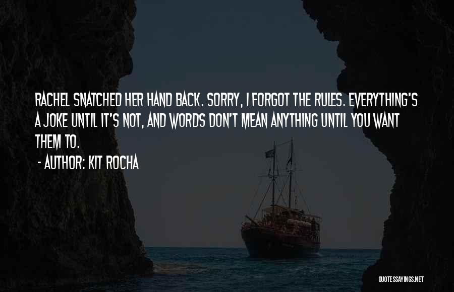 You Break Her Heart Quotes By Kit Rocha
