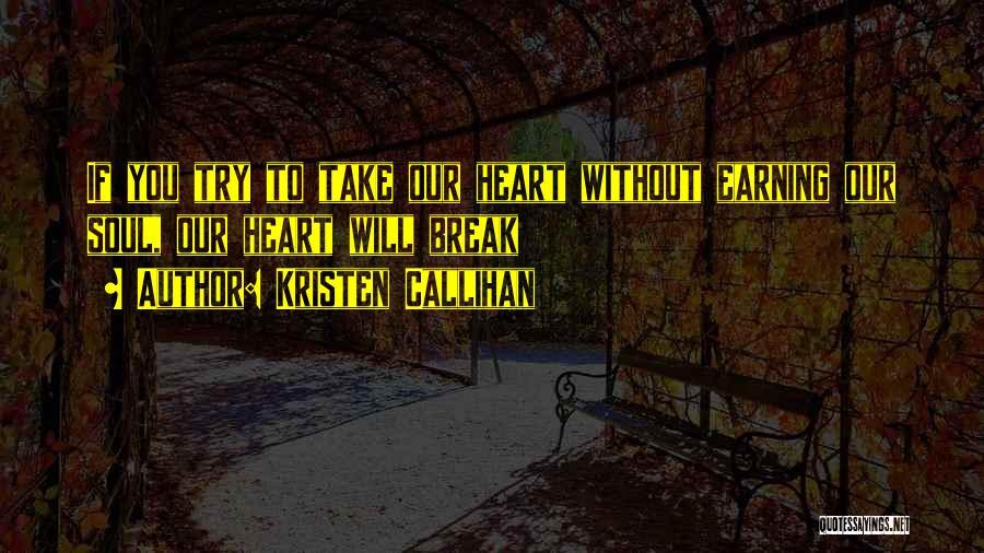 You Break Her Heart Quotes By Kristen Callihan