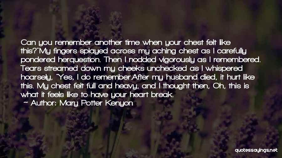 You Break Her Heart Quotes By Mary Potter Kenyon