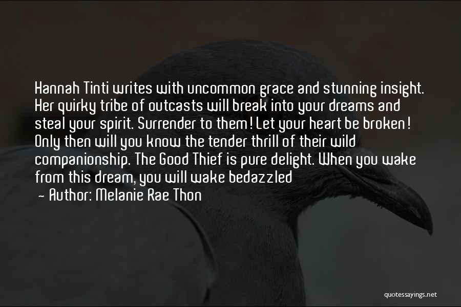 You Break Her Heart Quotes By Melanie Rae Thon