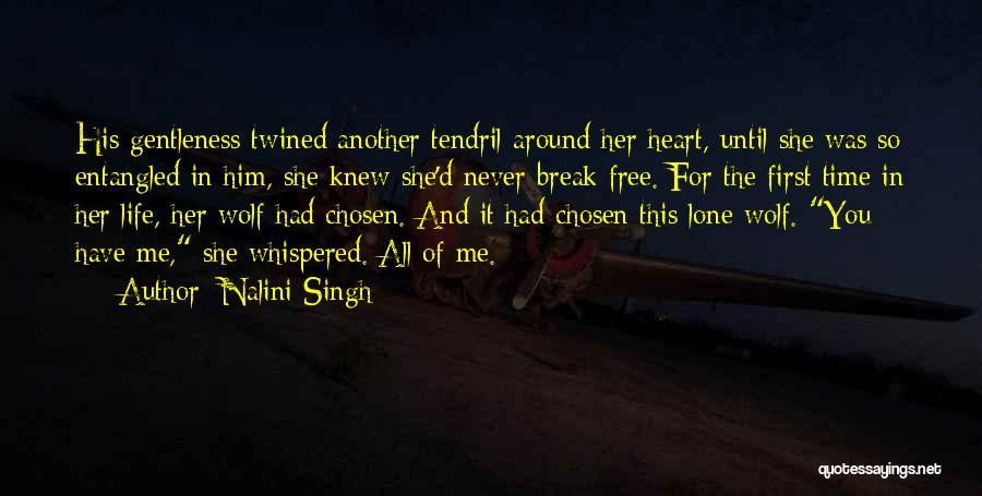 You Break Her Heart Quotes By Nalini Singh