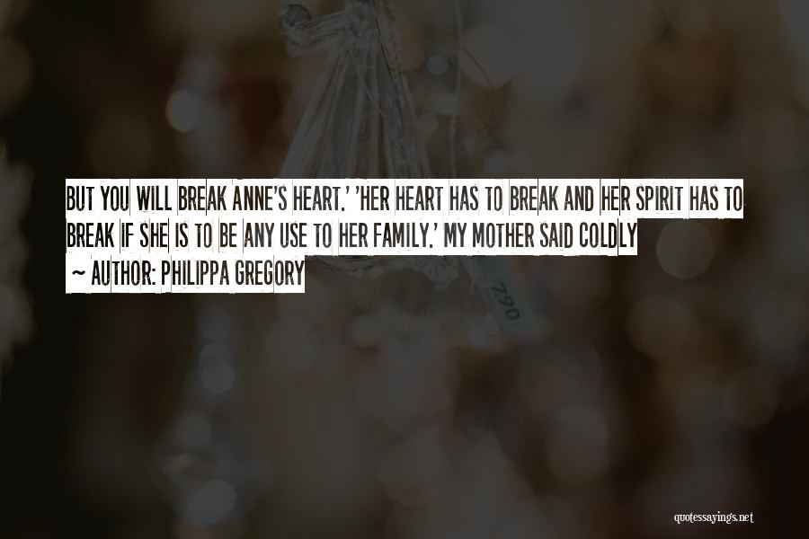 You Break Her Heart Quotes By Philippa Gregory