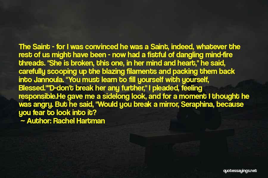 You Break Her Heart Quotes By Rachel Hartman