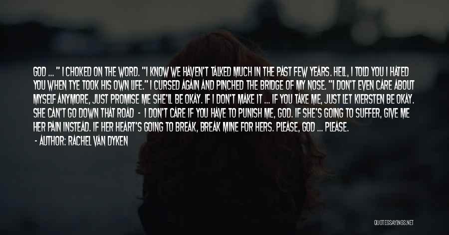 You Break Her Heart Quotes By Rachel Van Dyken