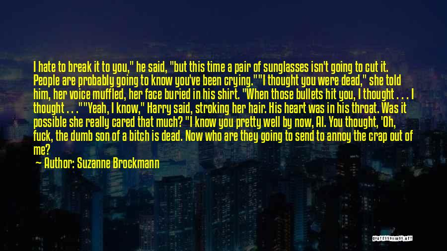 You Break Her Heart Quotes By Suzanne Brockmann