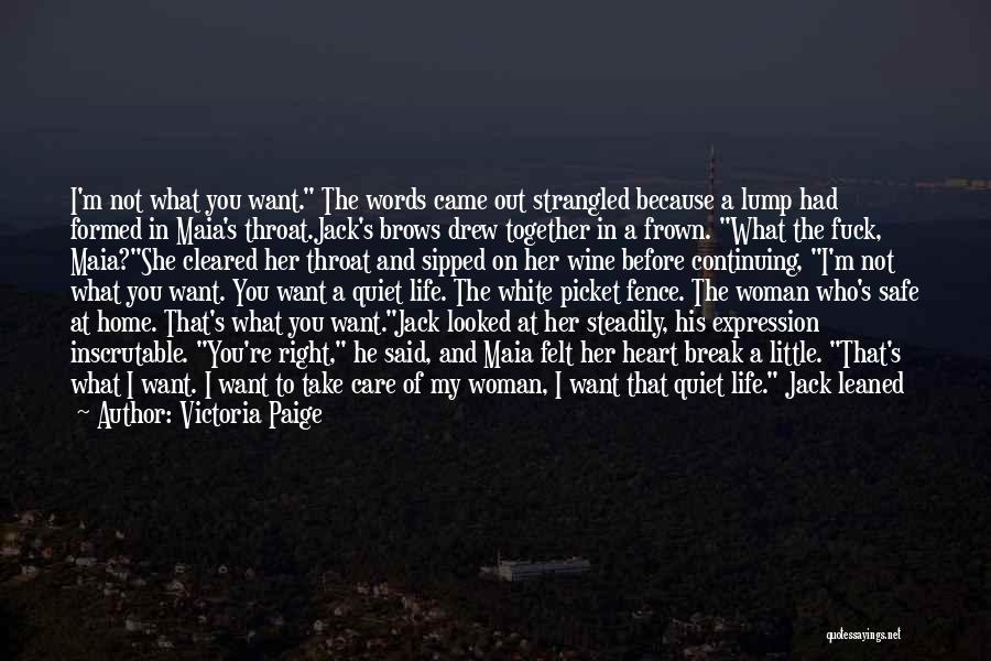 You Break Her Heart Quotes By Victoria Paige