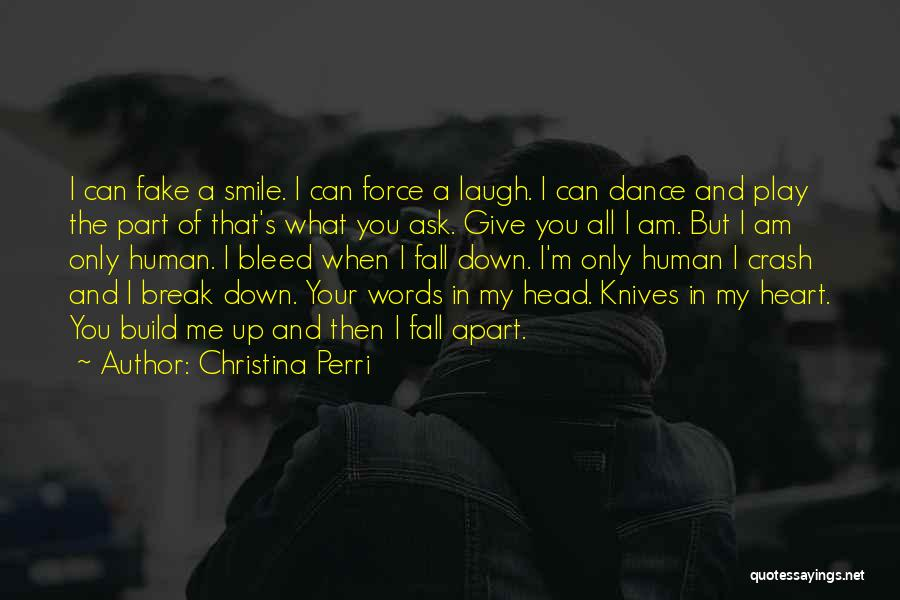 You Break Me Down Quotes By Christina Perri