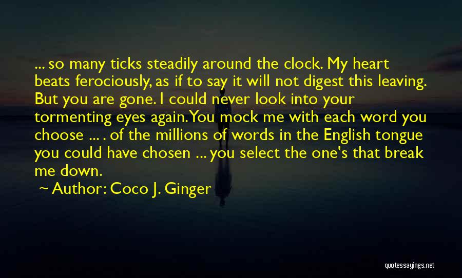 You Break Me Down Quotes By Coco J. Ginger