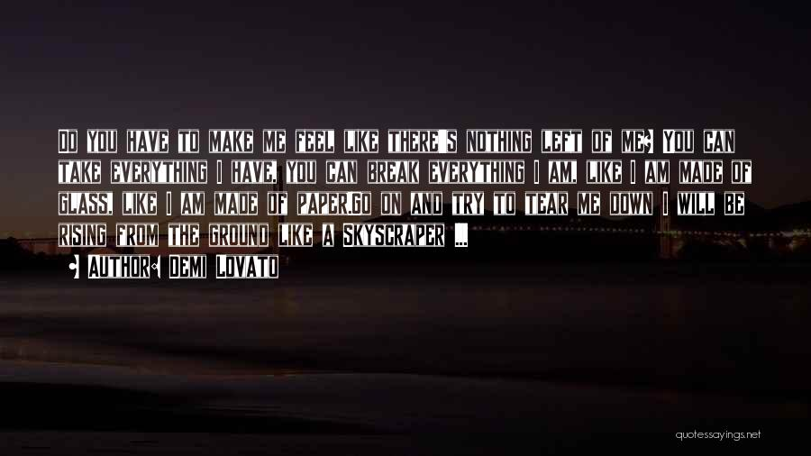 You Break Me Down Quotes By Demi Lovato