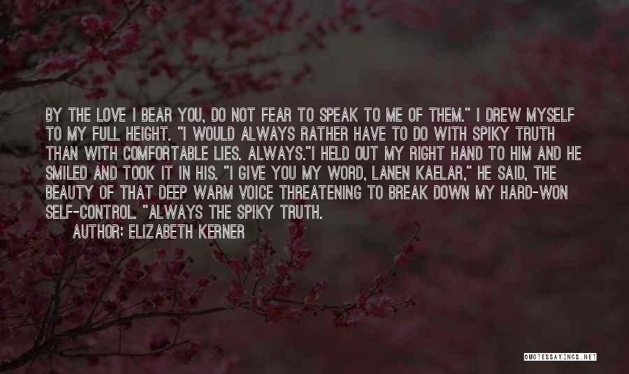 You Break Me Down Quotes By Elizabeth Kerner