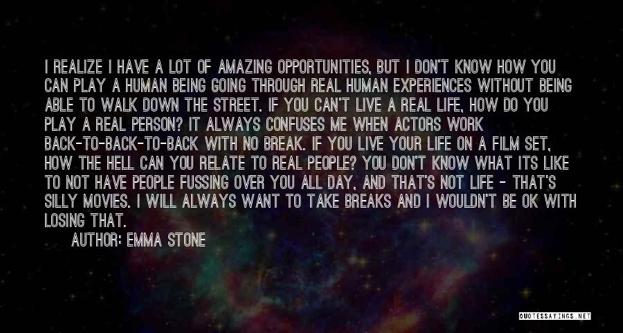 You Break Me Down Quotes By Emma Stone