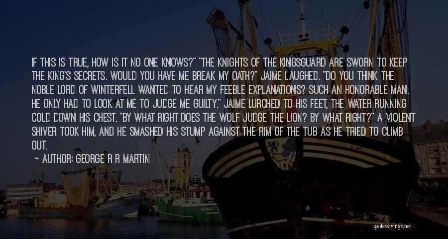 You Break Me Down Quotes By George R R Martin