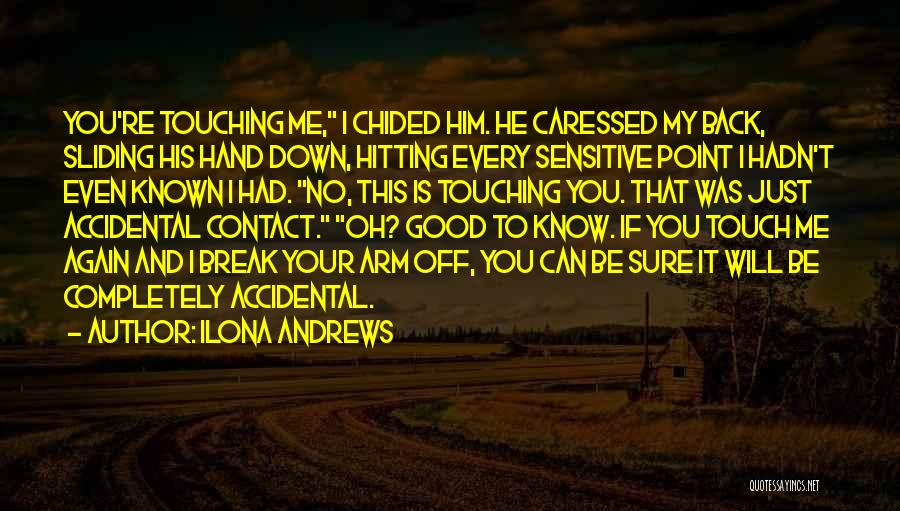 You Break Me Down Quotes By Ilona Andrews