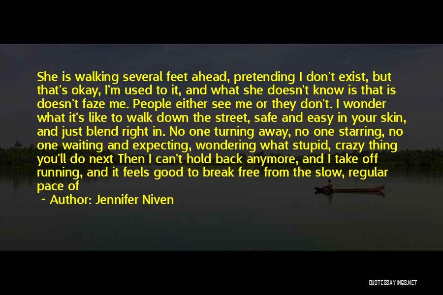 You Break Me Down Quotes By Jennifer Niven