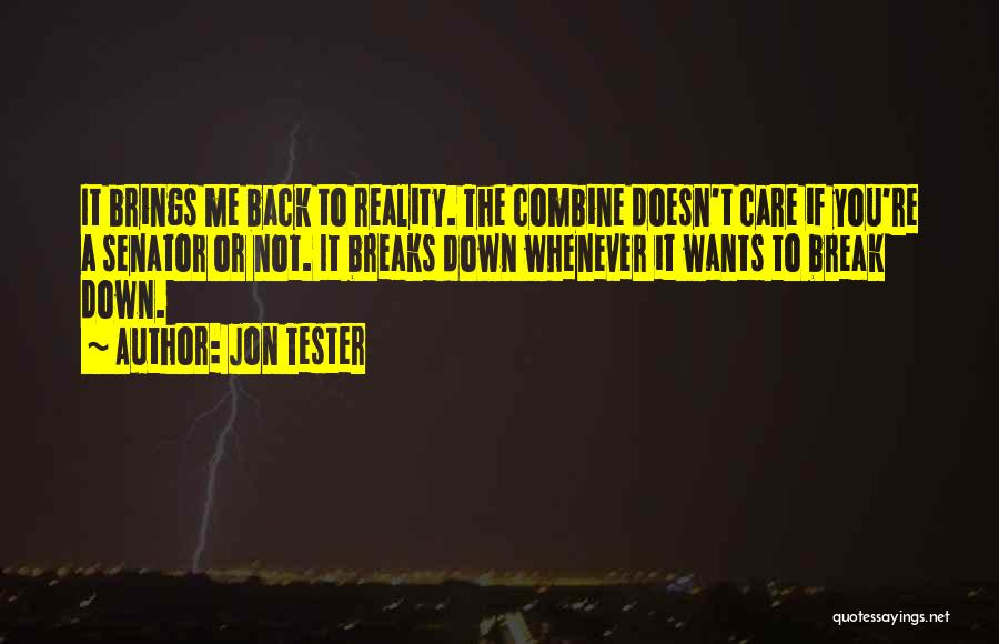 You Break Me Down Quotes By Jon Tester