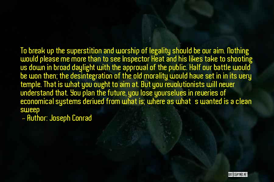 You Break Me Down Quotes By Joseph Conrad