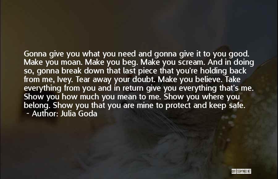 You Break Me Down Quotes By Julia Goda