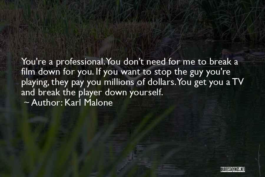 You Break Me Down Quotes By Karl Malone